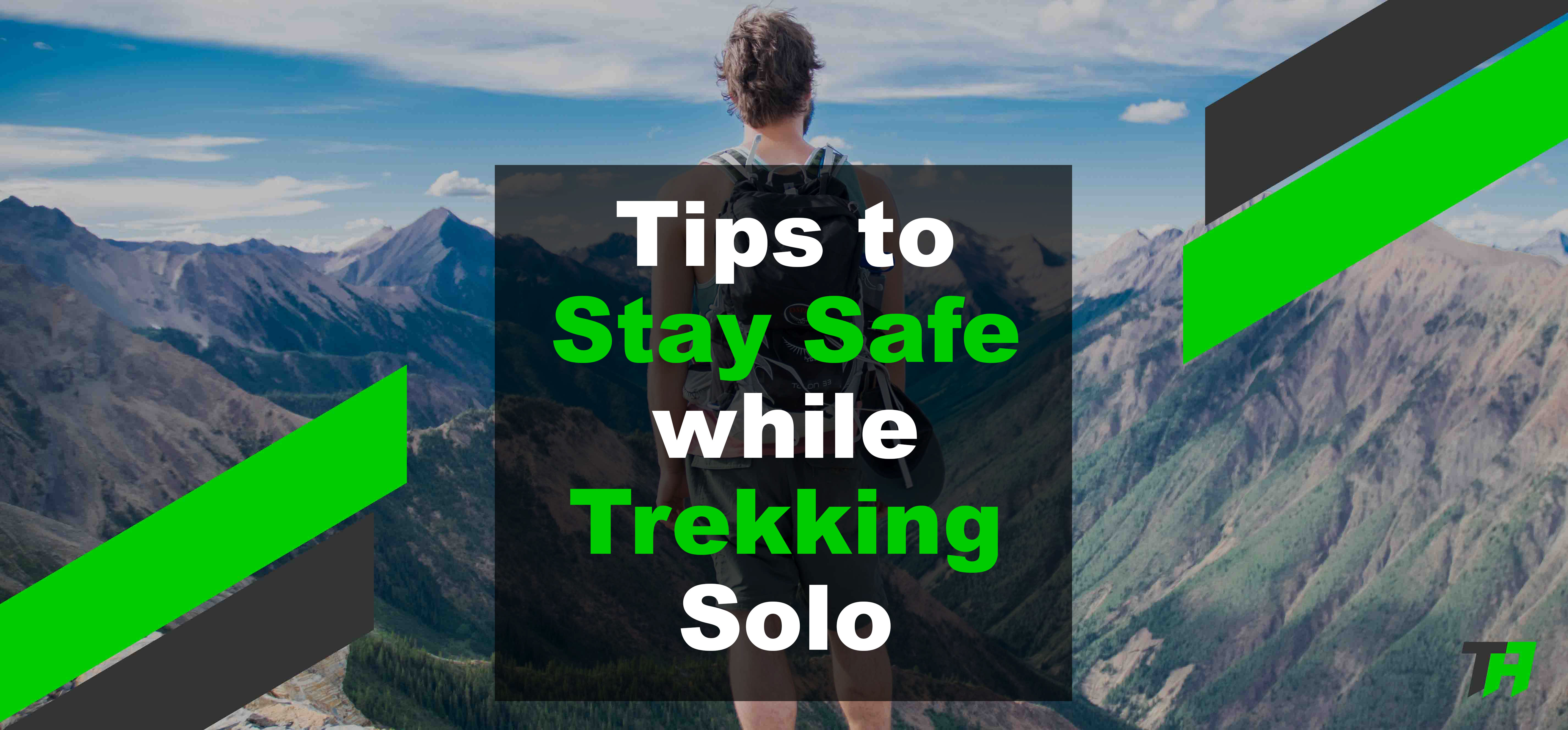 How To Prepare Yourself For Trekking Solo