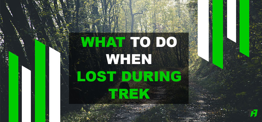 What to do when Lost During Trek