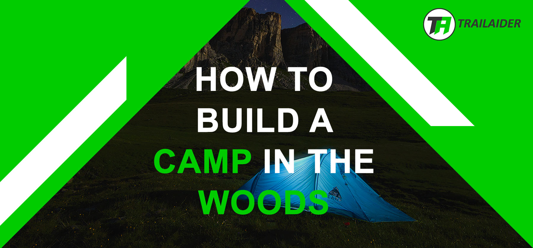 How to build a camp in the woods