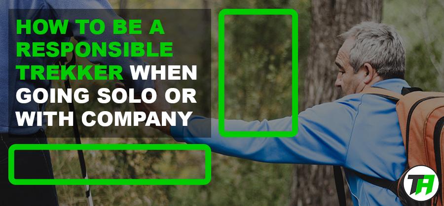 Trekking Ethics – How to Be A Responsible Trekker